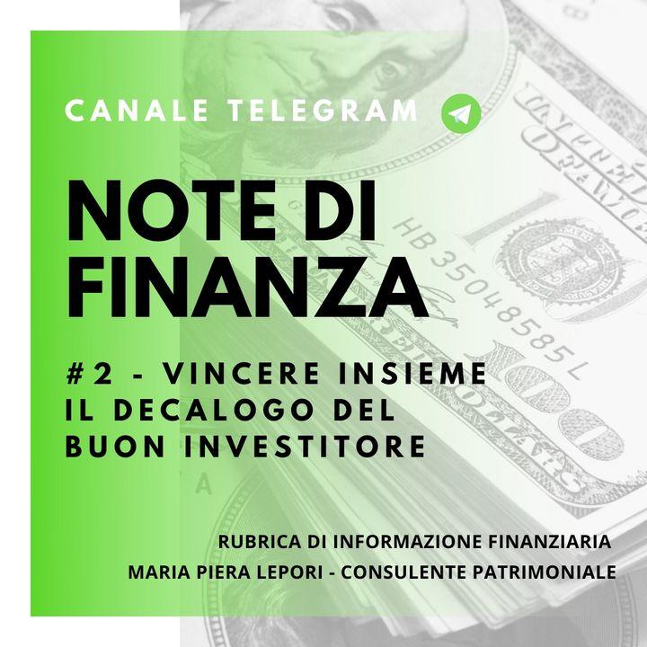 Note di Finanza   #2 Vincere insieme - Il decalogo del buon investitore