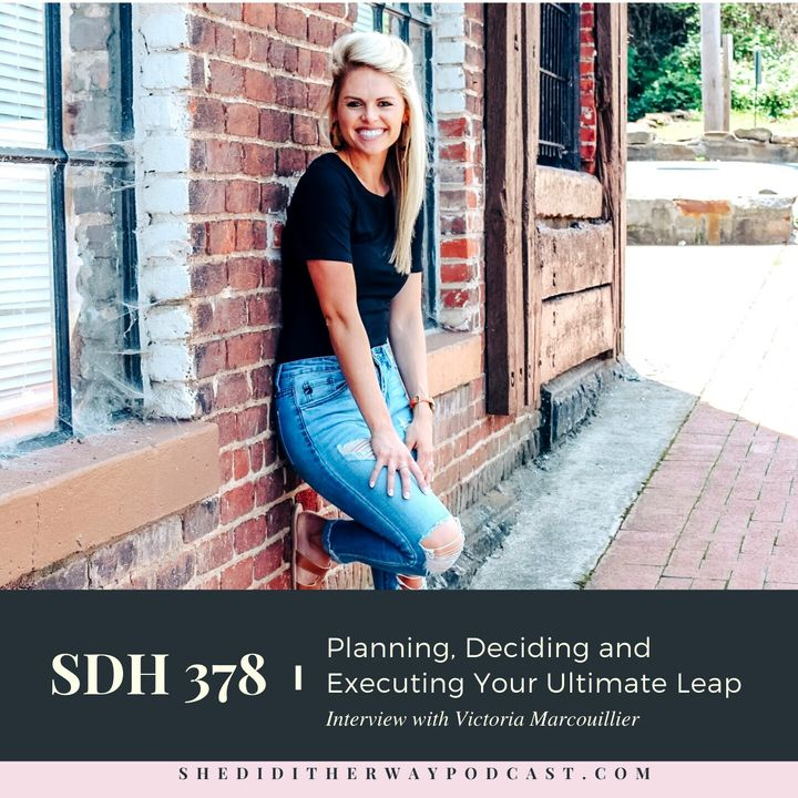 SDH 378: Planning, Deciding and Executing Your Ultimate Leap with Victoria Marcouillier