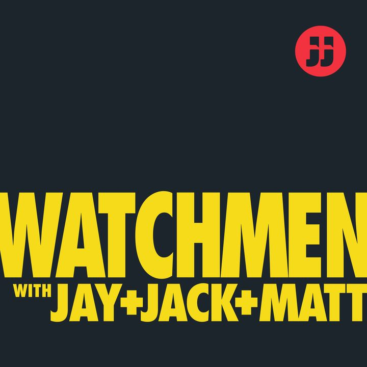 "Watchmen with Jay, Jack+ Matt: Ep. 1.3 ""She Was Killed by Space Junk"""