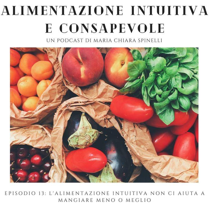 L'alimentazione intuitiva non ci aiuta a mangiare meno o meglio