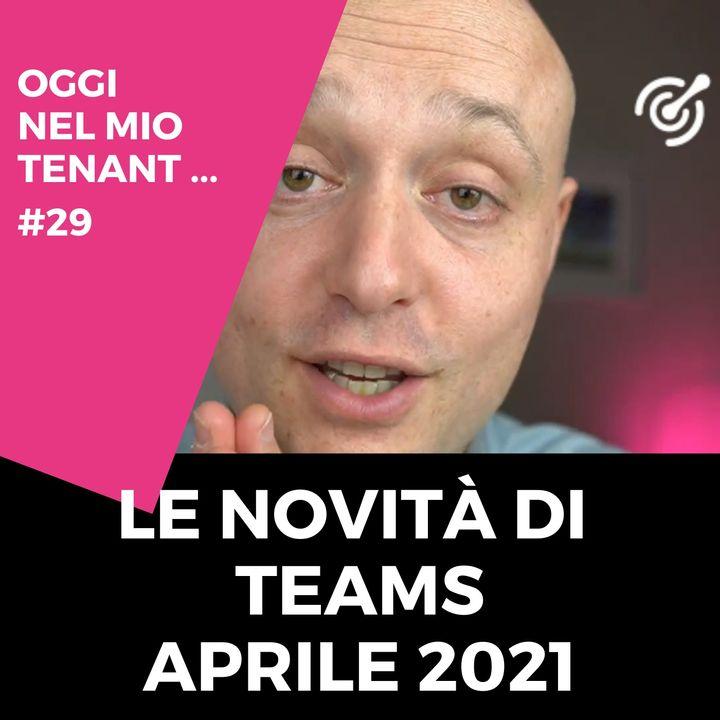 Le novità di Teams di aprile 2021