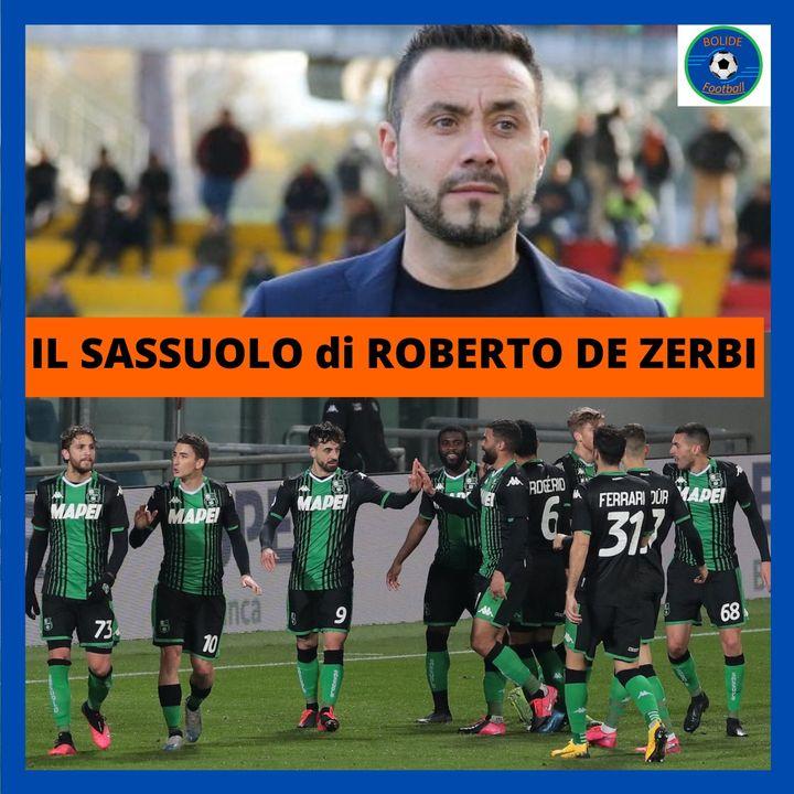 Il SASSUOLO di Roberto DE ZERBI