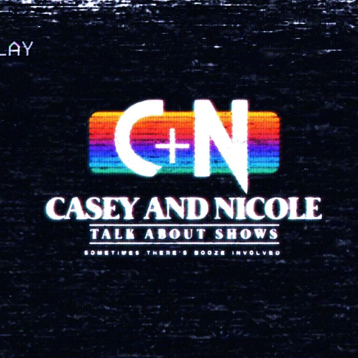 Casey and Nicole Watch Shows