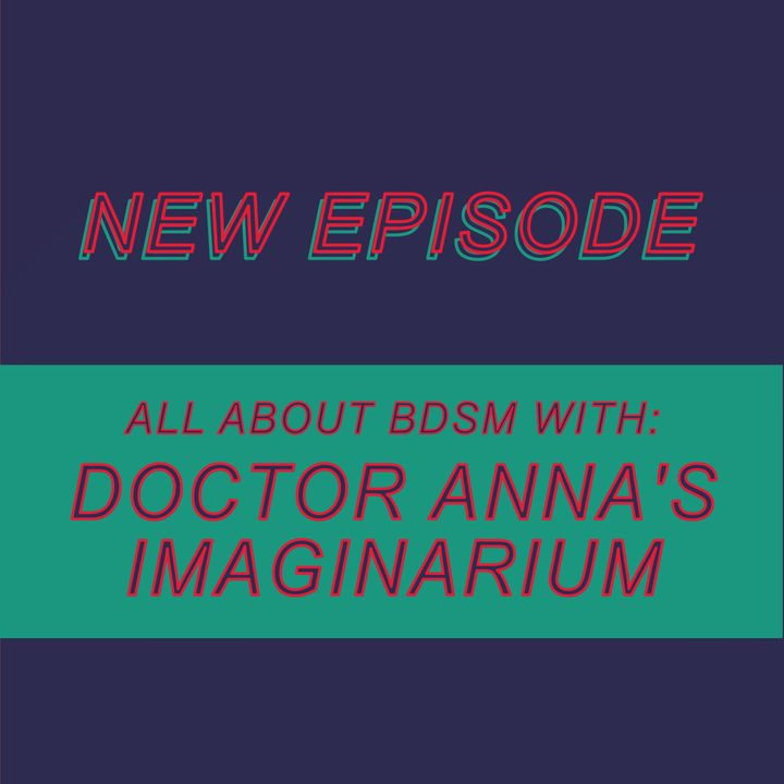 032 - All about BDSM with Doctor Anna's Imaginarium