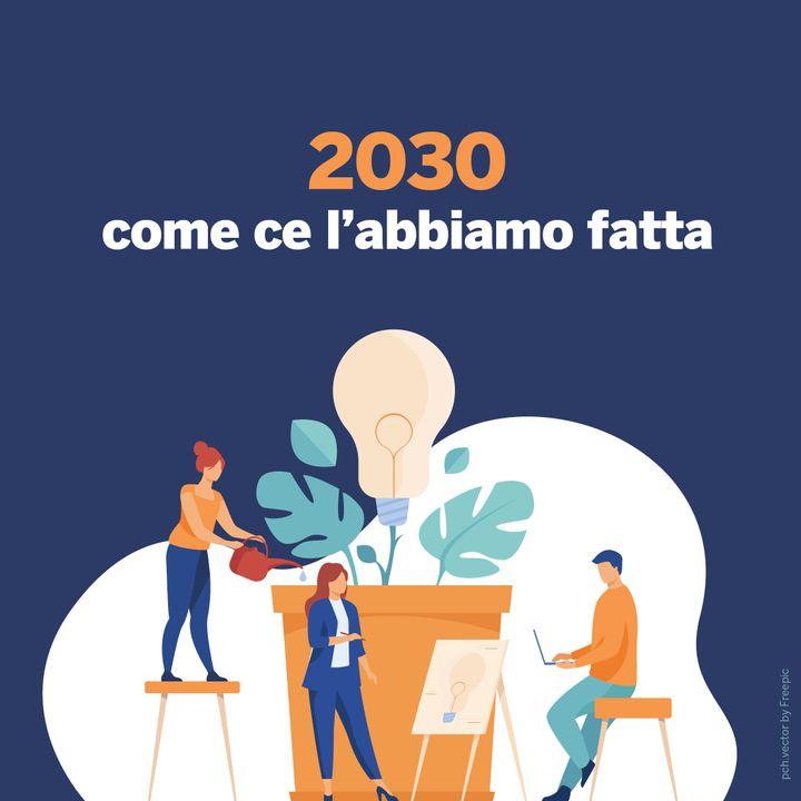 2030: come ce l'abbiamo fatta