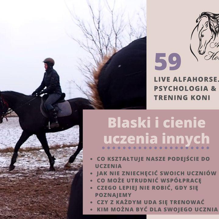 Live 59 Blaski i cienie uczenia innych pracy z koniem