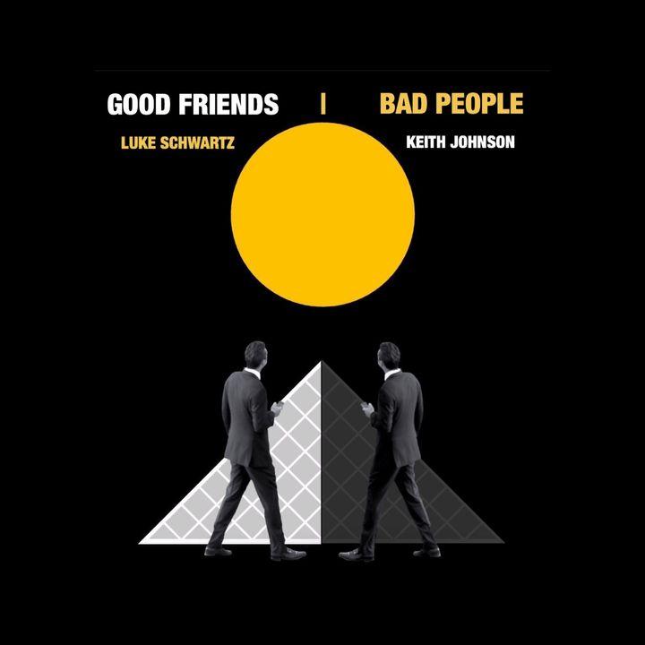 Good Friends Bad People