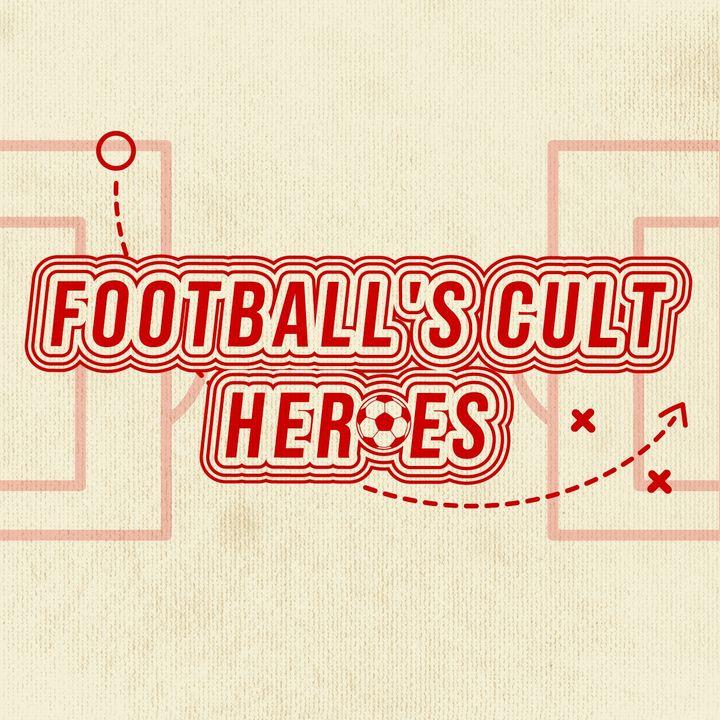 Football's Cult Heroes