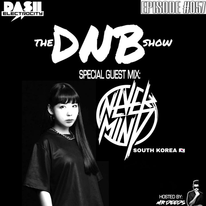 The DNB Show Episode 57 (special guest: Nevermind)
