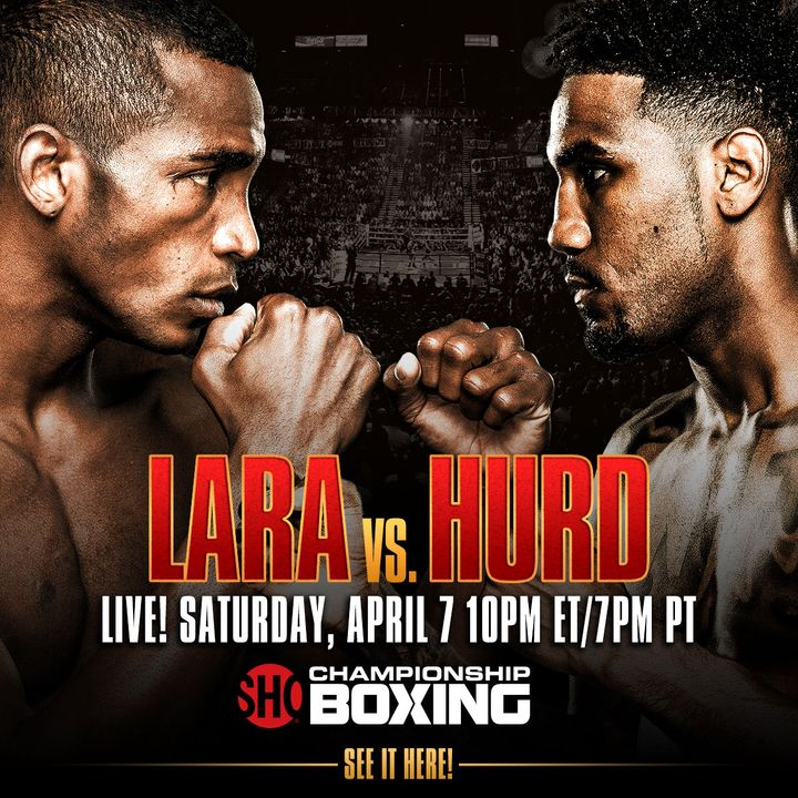 Inside Boxing Weekly:Lara-Hurd, Truax-DeGale 2 Previews and More