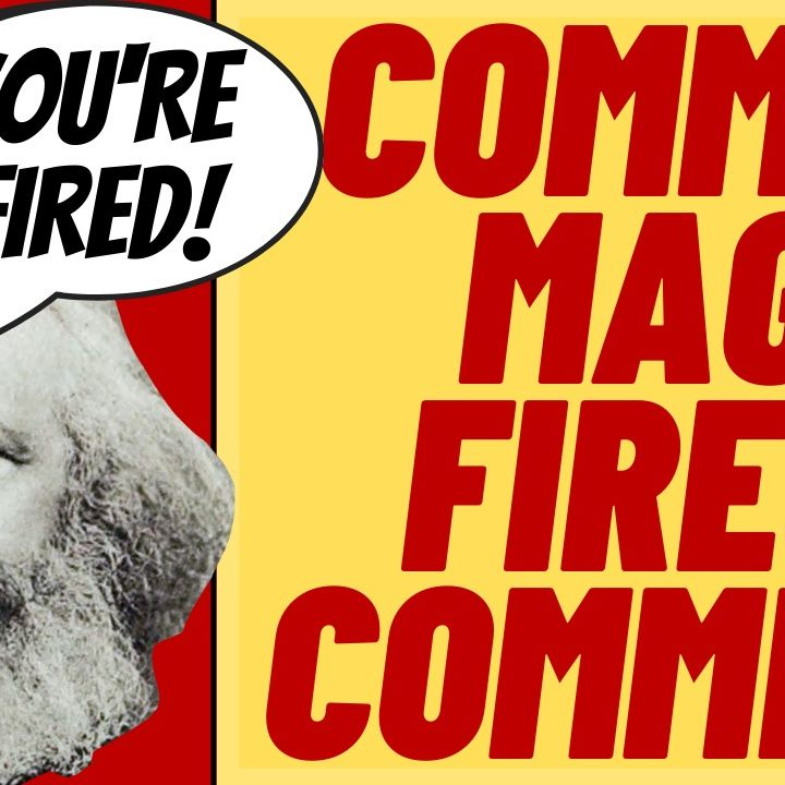HA! SOCIALIST Mag Fires Workers For Being Socialists!
