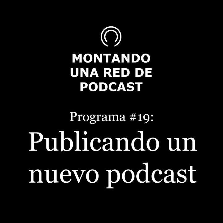 Proceso para publicar un nuevo podcast en la red | MRP #19