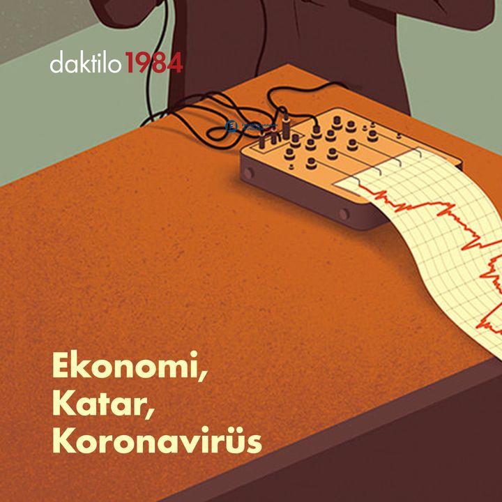 Ekonomi, Katar, Koronavirüs   Çavuşesku'nun Termometresi #35