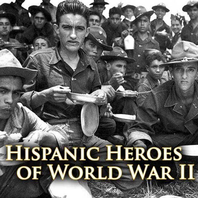 Hispanic Heroes of WWII