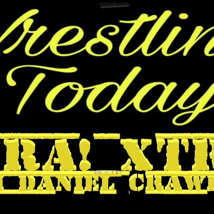 Wrestling Today: Xtra Xtra