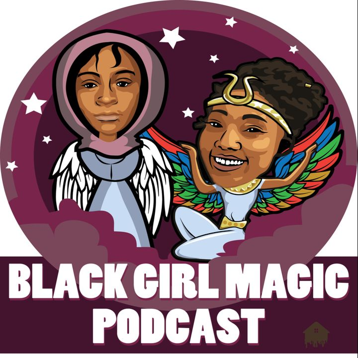Black Girl Magic Podcast