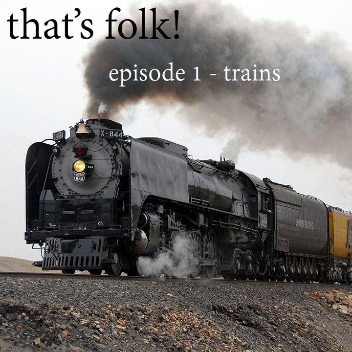 Episode 1 - Trains