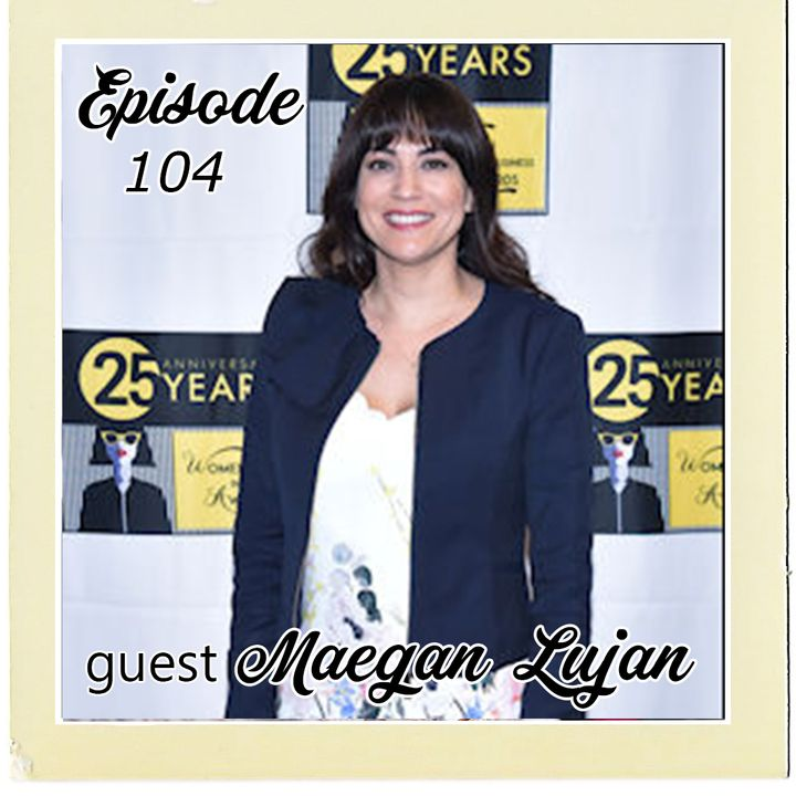 The Cannoli Coach: Foster Child to California Dreamer w/Maegan Lujan | Episode 104
