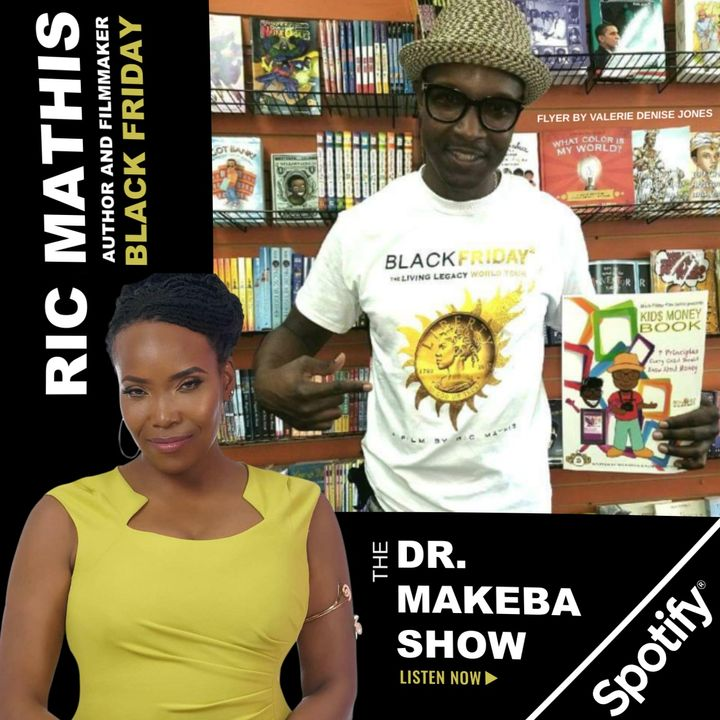 THE DR MAKEBA SHOW :: SPECIAL GUEST:  RIC MATHIS