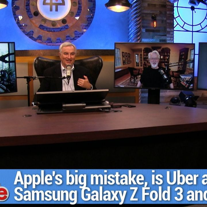 TWiG 624: The Ladies' Menu - Apple's big mistake, Galaxy Z Fold 3 and Z Flip 3, is Uber a scam?