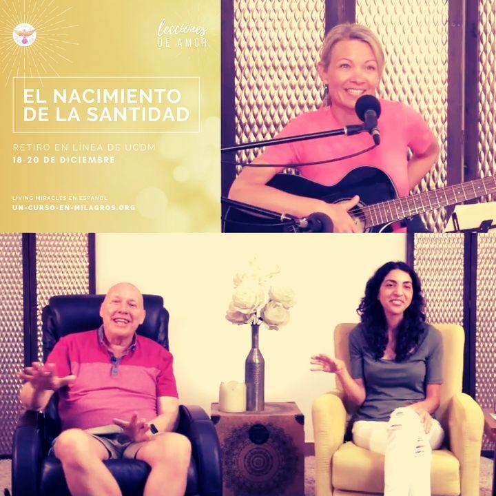 """""""Lecciones de Amor"""" EL NACIMIENTO DE LA SANTIDAD con David Hoffmeister """"Lessons of Love"""" THE BIRTH OF HOLINESS"""