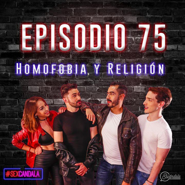 Ep 75 Homofobia y Religión
