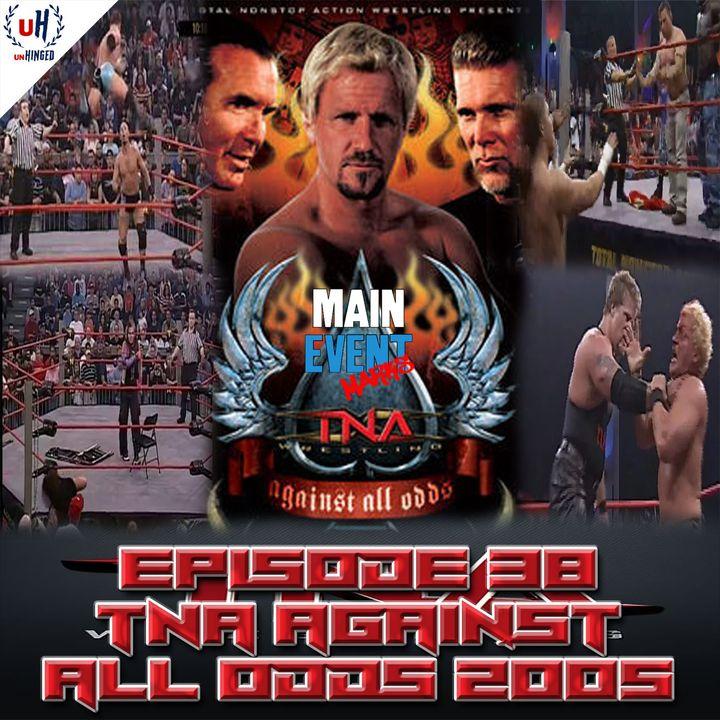 Episode 38: TNA Against All Odds 2005