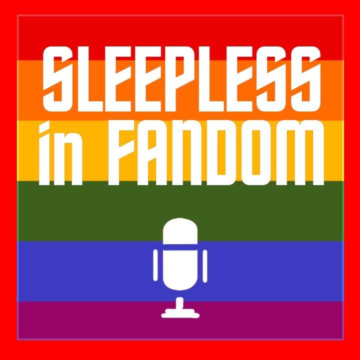 Sleepless in Fandom