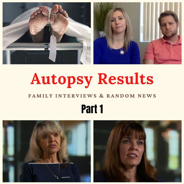 Part I: Lori Vallow Case Updates 5/10: Autopsy Results, Family Interviews & Random News