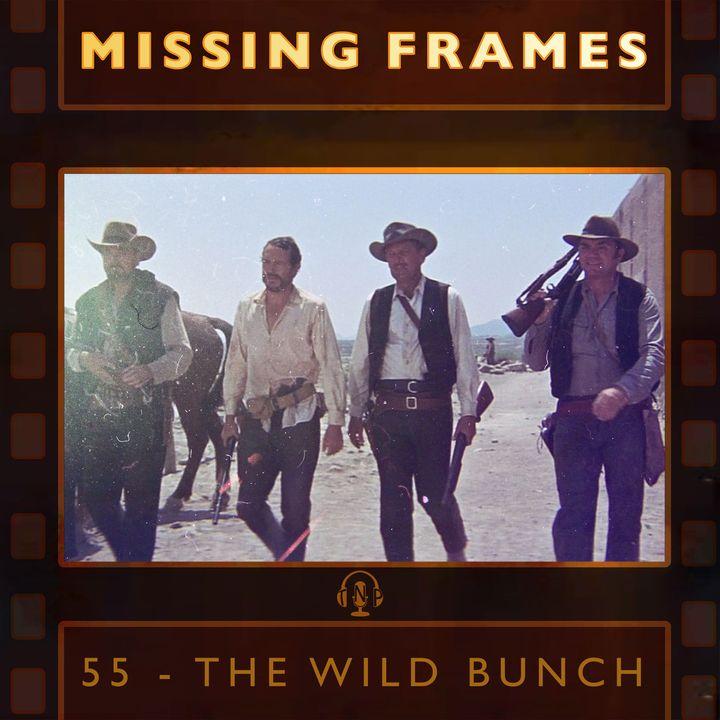Episode 55 - The Wild Bunch