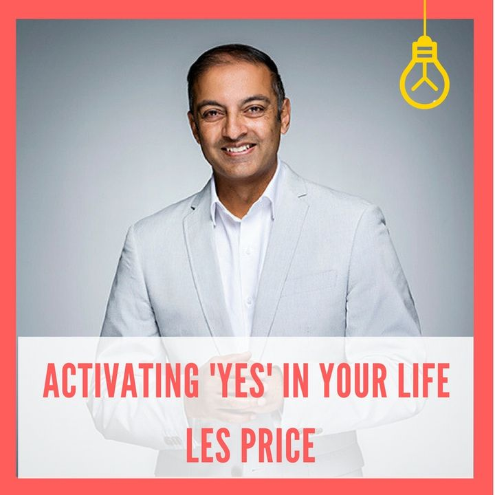 Activating the Power of YES in Your Life [Episode 6]