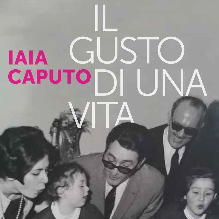 """Iaia Caputo """"Il gusto di una vita"""""""