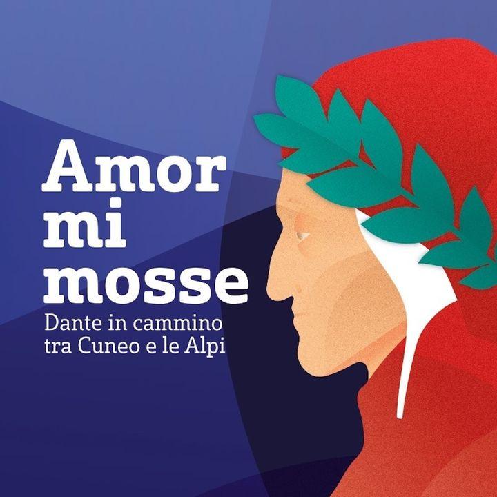 Amor mi mosse - Dante in cammino tra Cuneo e le Alpi