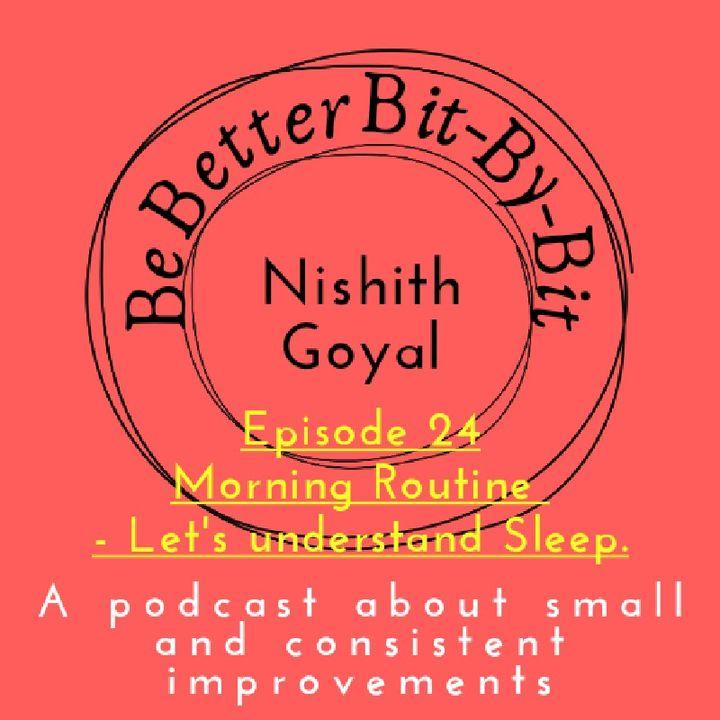 Episode 24 - Morning Routine - Let's Understand Sleep