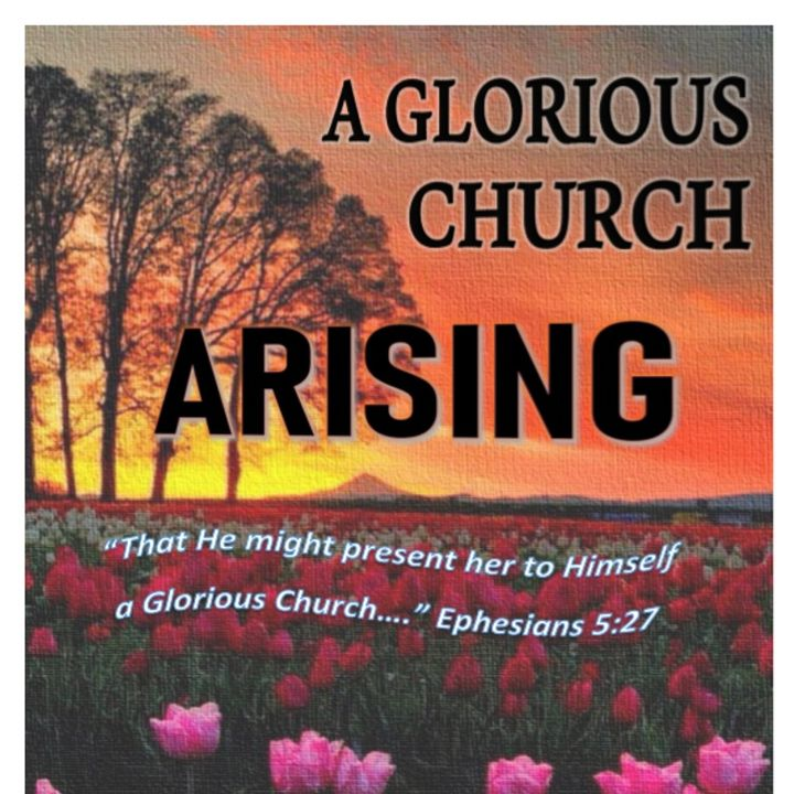 "Sep 2019 ""A Glorious Church is Arising"""