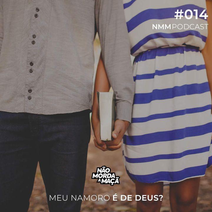 #14 - Meu namoro é de Deus?