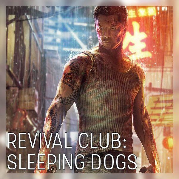 Revival Club - Sleeping Dogs