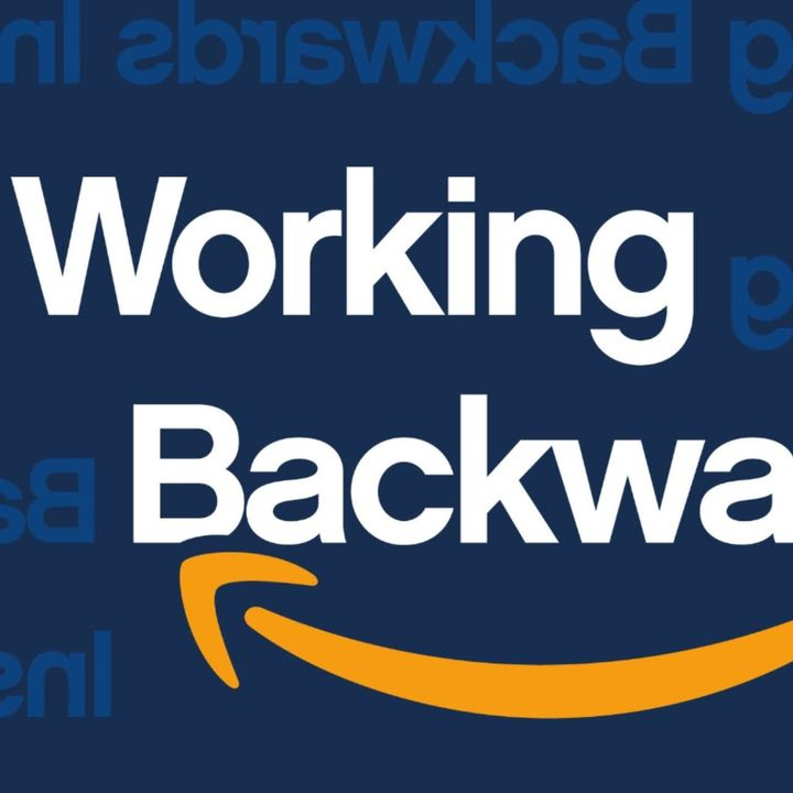 Amazon Narratives: Memos, Working Backwards from Release, More