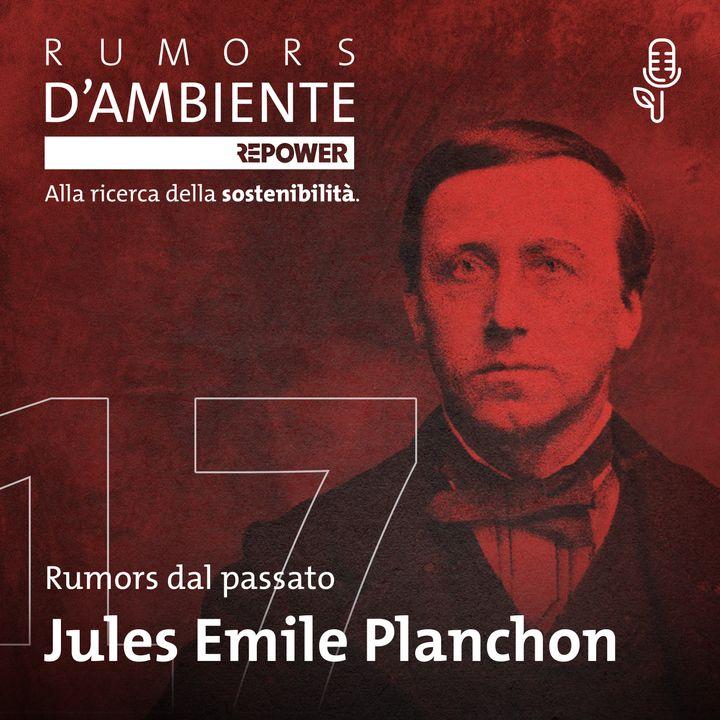 Jules Emile Planchon – Il botanico che salvò la vite