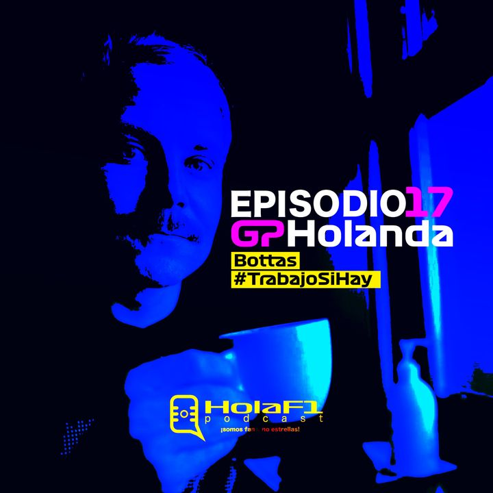 EP 17 - Bottas, #TrabajoSíHay