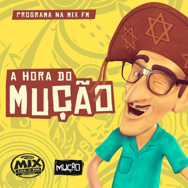 A Hora do Mução - Rádio Mix - 08.08.19