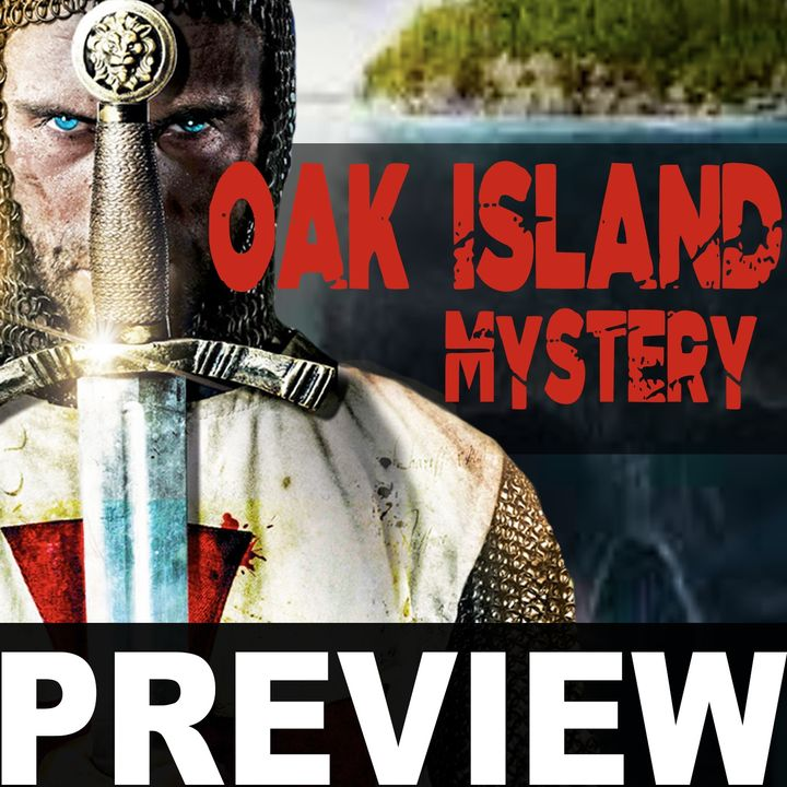 OAK ISLAND Hidden Mystery and the Knights Templar TREASURES (PREVIEW)