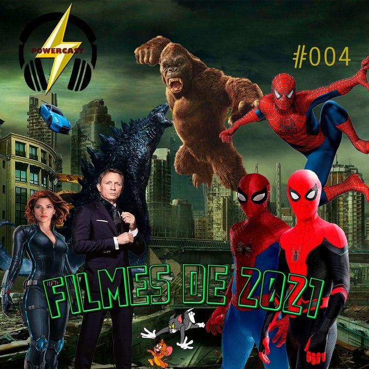 PowerCast 004 - Filmes de 2021