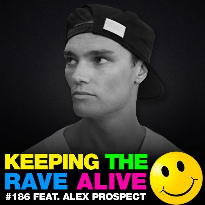 Episode 186: feat Alex Prospect!