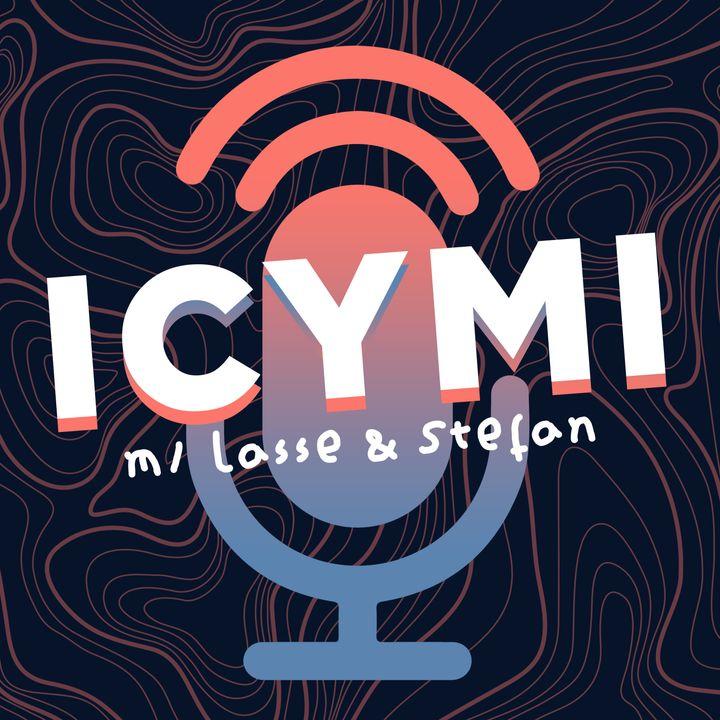 ICYMI #63: Stefans Usædvanlige Uge
