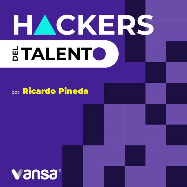 Hackers del Talento con Ricardo Pineda