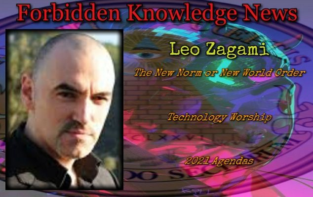 The New Norm or New World Order/Technology Worship/2021 Agendas with Leo Zagami