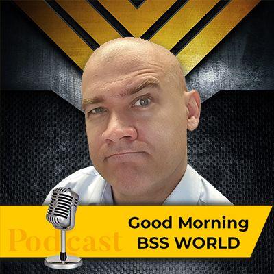 Good Morning BSS World