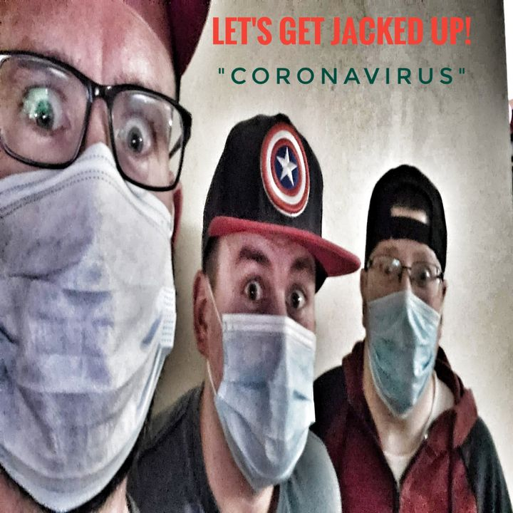LET'S GET JACKED UP! Coronavirus-with guest Captain Amerighost