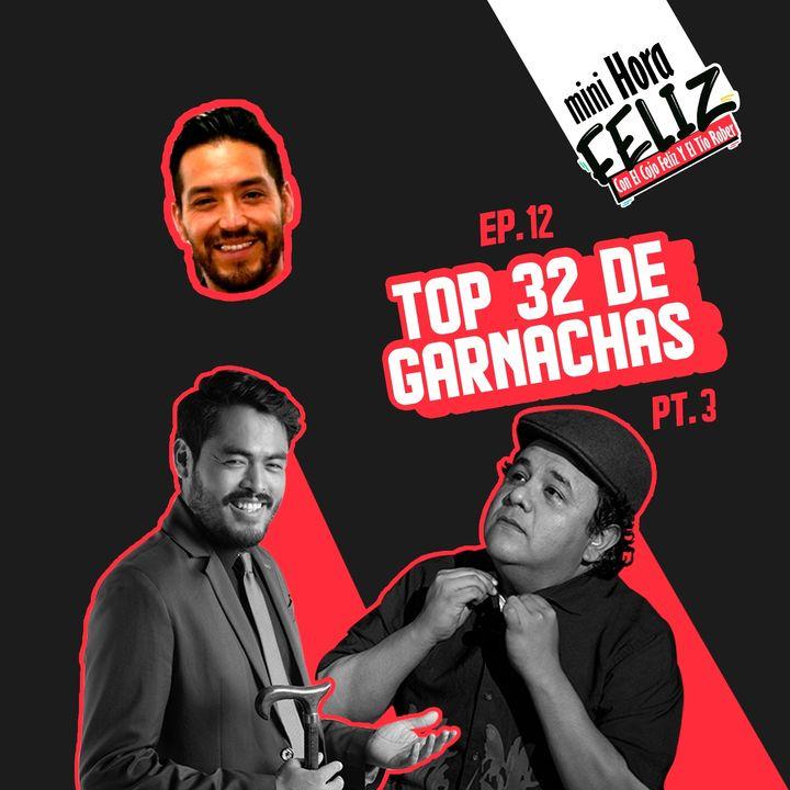 Mini Hora Feliz 12: Top 32 de Garnachas pt 3 en vivo desde Culiacán